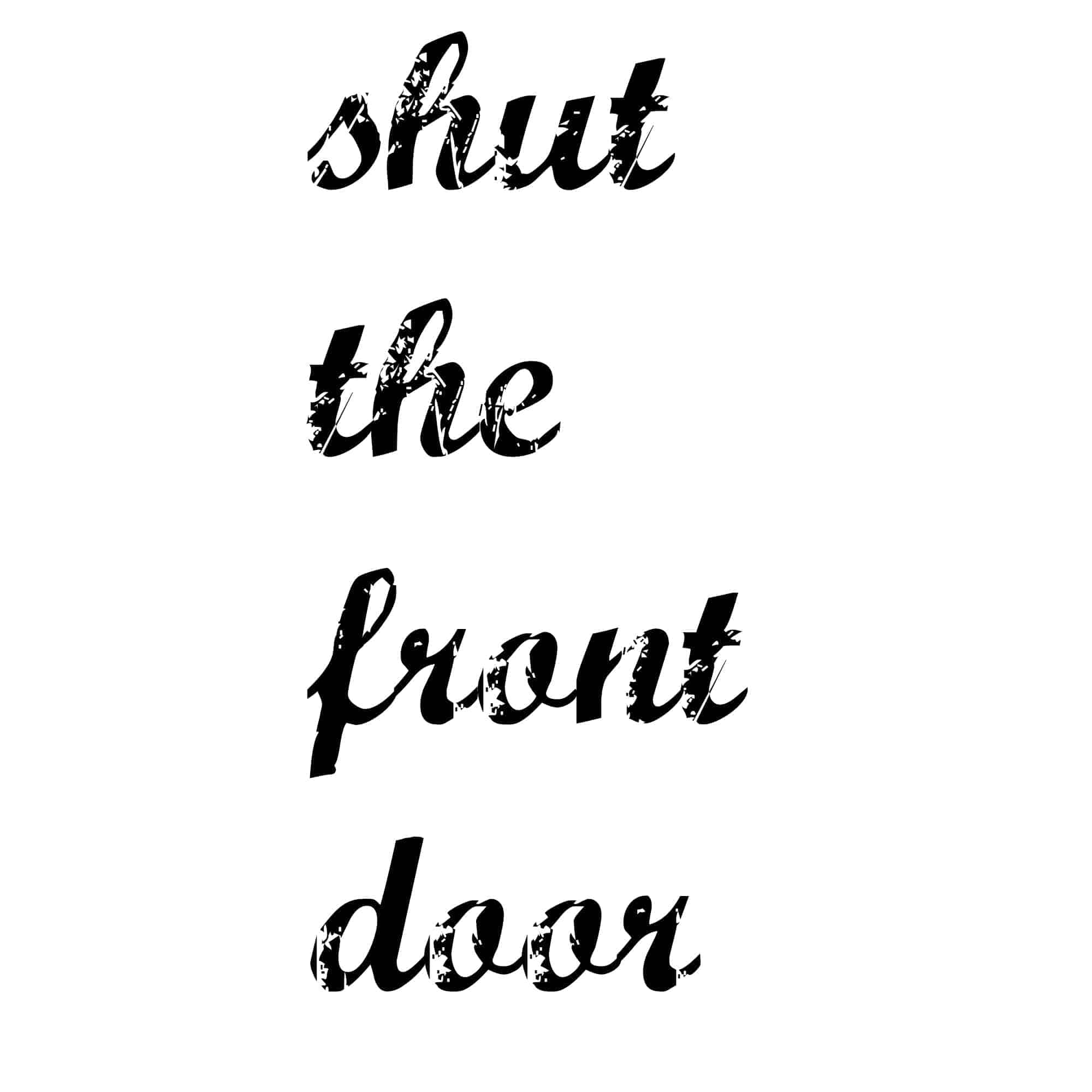 Shut The Front Door Painted Sign Tutorial The Striped House - Shut the front door
