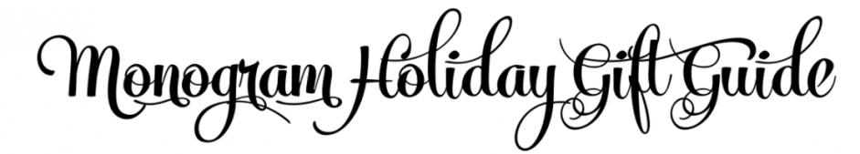 monogram-holiday-gift-guide
