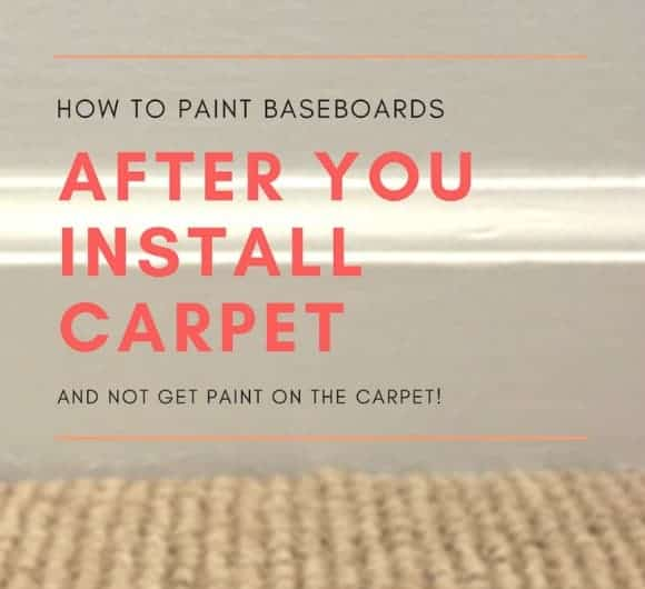 HOW TO PAINT BASEBOARDS AFTER YOU INSTALL CARPET