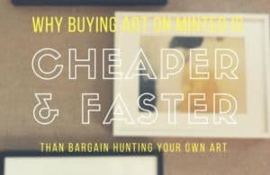 why Minted art is faster and cheaper than bargain hunting art featured image