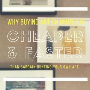 WHY BUYING ART ON MINTED IS FASTER AND CHEAPER THAN BARGAIN HUNTING ART