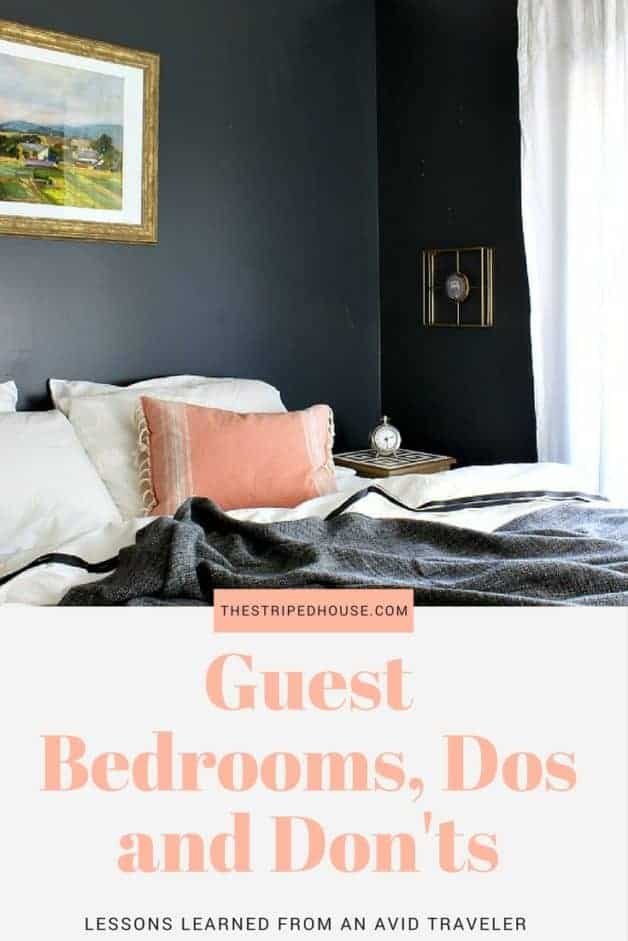 Guest Bedrooms, Dos and Don'ts. Lessons learned from an avid traveler!