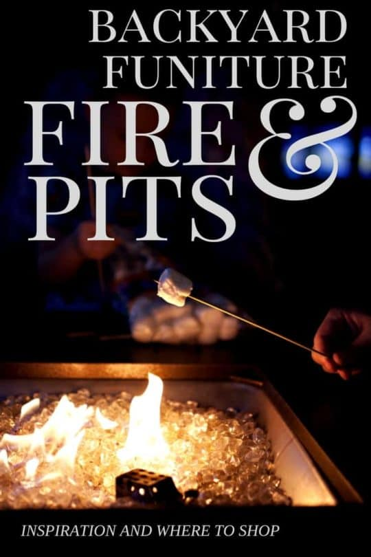 BACKYARD BONFIRE FURNITURE AND FIRE PIT INSPIRATION AND WHERE TO SHOP