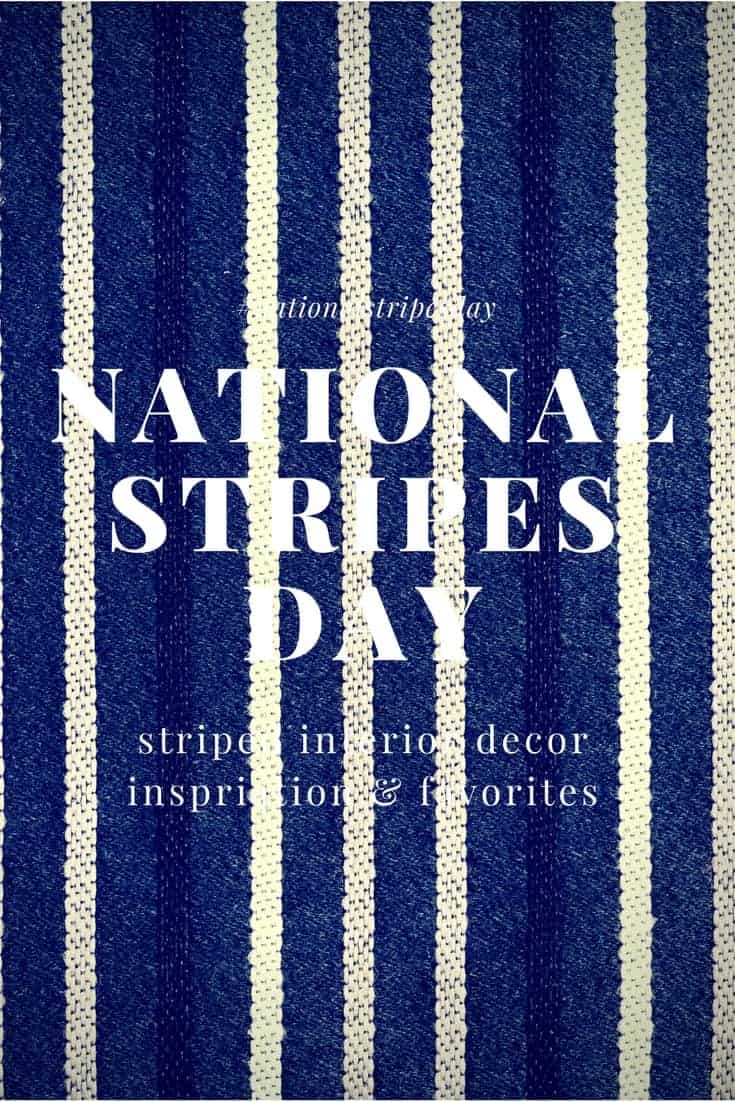 March 31 is National Stripes Day! Here is some stripe design inspiration and some of my new favorite striped decor items.